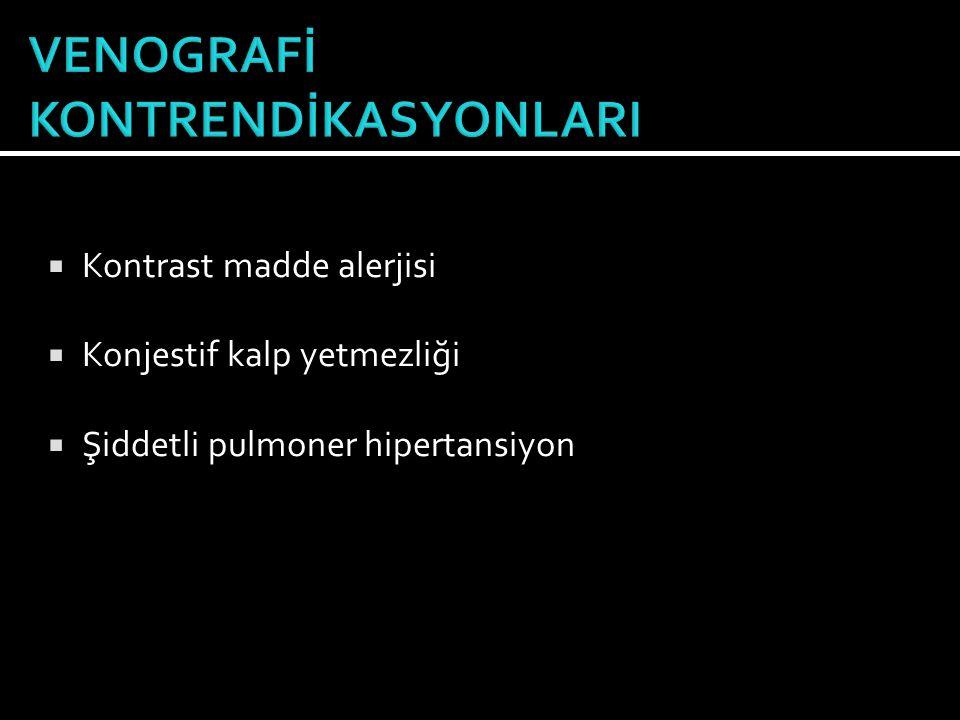 VENOGRAFİ KONTRENDİKASYONLARI
