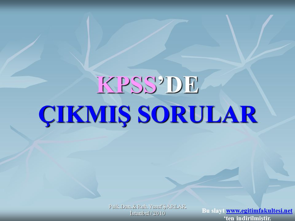 KPSS'DE ÇIKMIŞ SORULAR