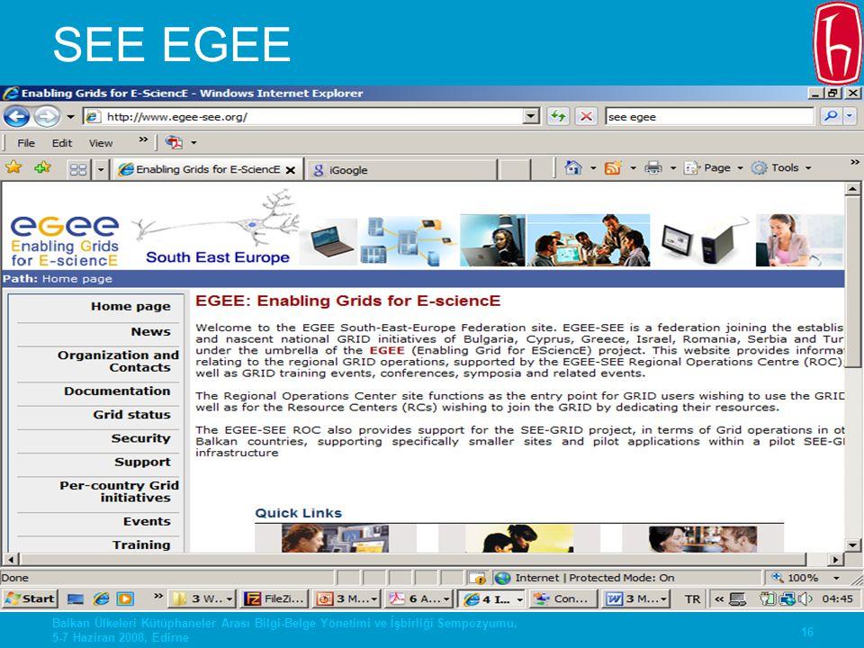 SEE EGEE Balkan Ülkeleri Kütüphaneler Arası Bilgi-Belge Yönetimi ve İşbirliği Sempozyumu, 5-7 Haziran 2008, Edirne.