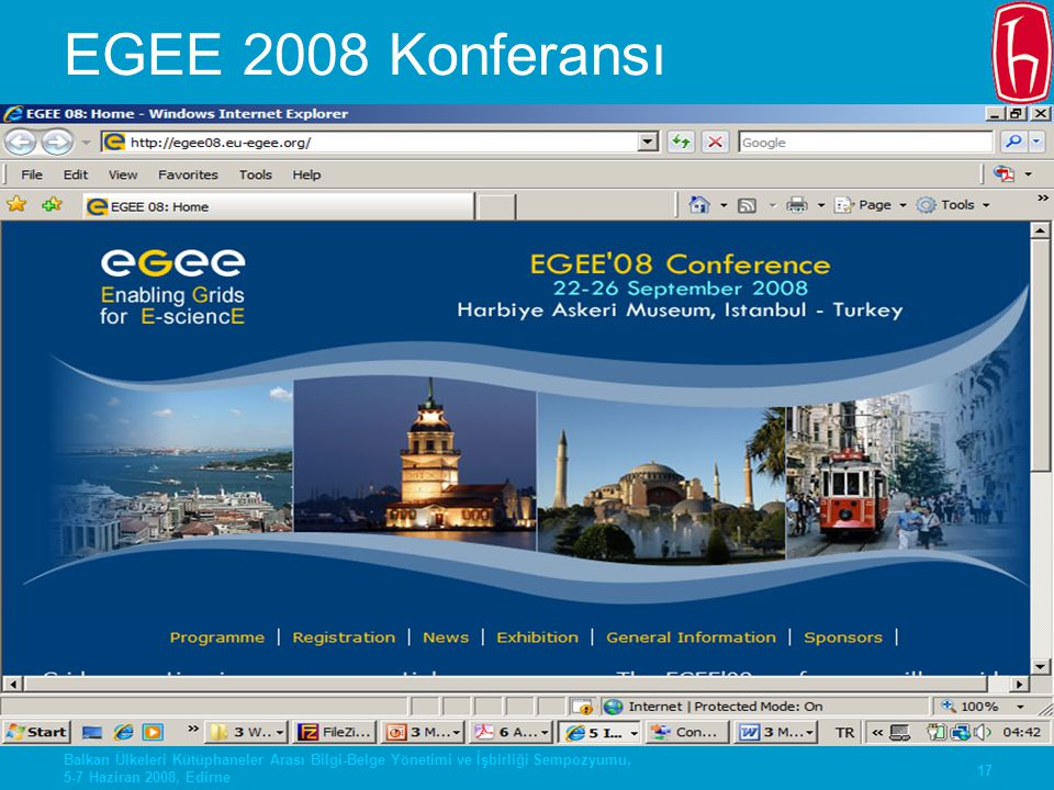 EGEE 2008 Konferansı Balkan Ülkeleri Kütüphaneler Arası Bilgi-Belge Yönetimi ve İşbirliği Sempozyumu, 5-7 Haziran 2008, Edirne.
