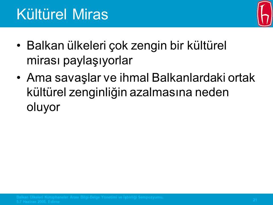 Kültürel Miras Balkan ülkeleri çok zengin bir kültürel mirası paylaşıyorlar.