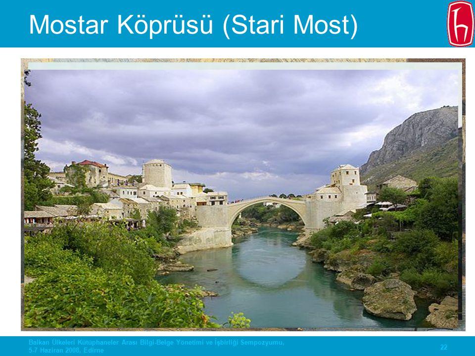 Mostar Köprüsü (Stari Most)