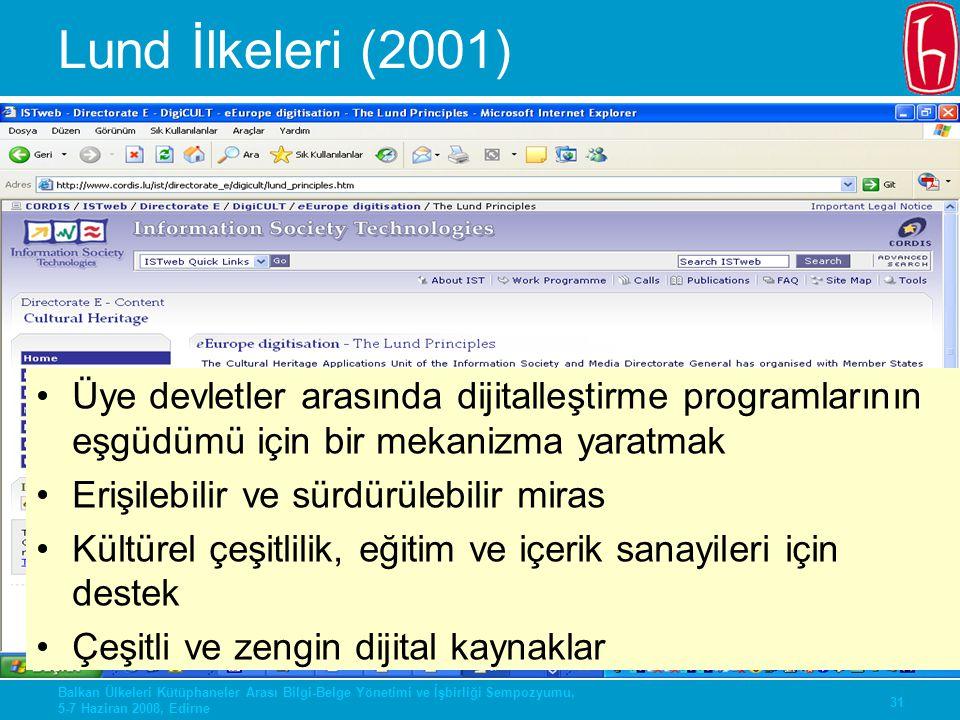 Lund İlkeleri (2001) Üye devletler arasında dijitalleştirme programlarının eşgüdümü için bir mekanizma yaratmak.
