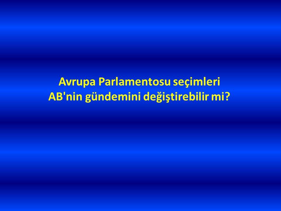 Avrupa Parlamentosu seçimleri AB nin gündemini değiştirebilir mi