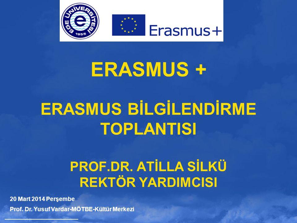 ERASMUS + ERASMUS BİLGİLENDİRME TOPLANTISI PROF. DR