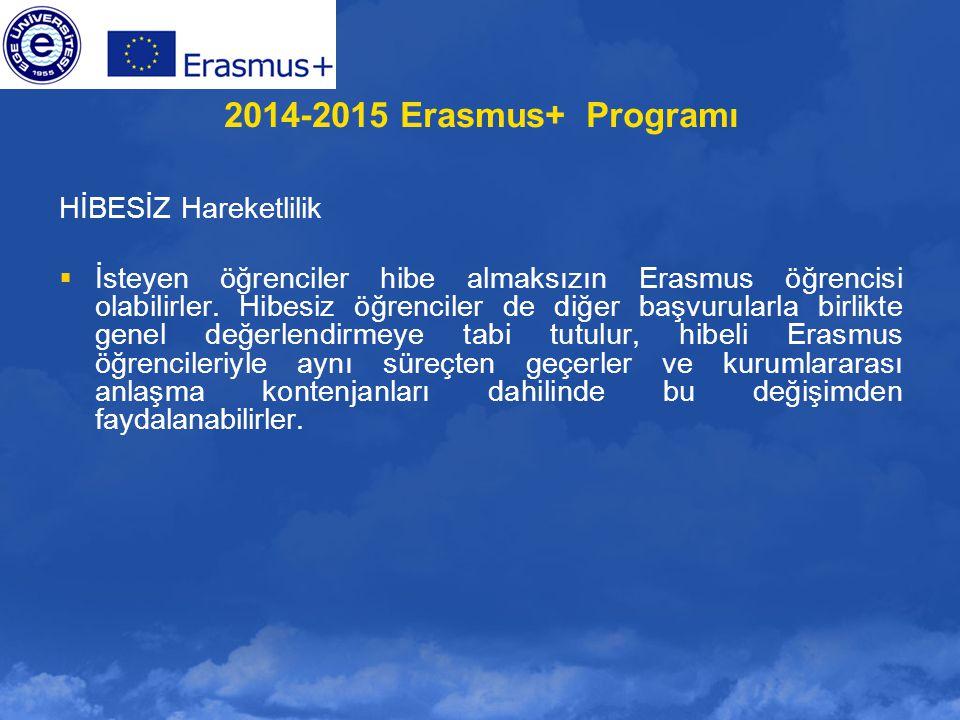2014-2015 Erasmus+ Programı HİBESİZ Hareketlilik