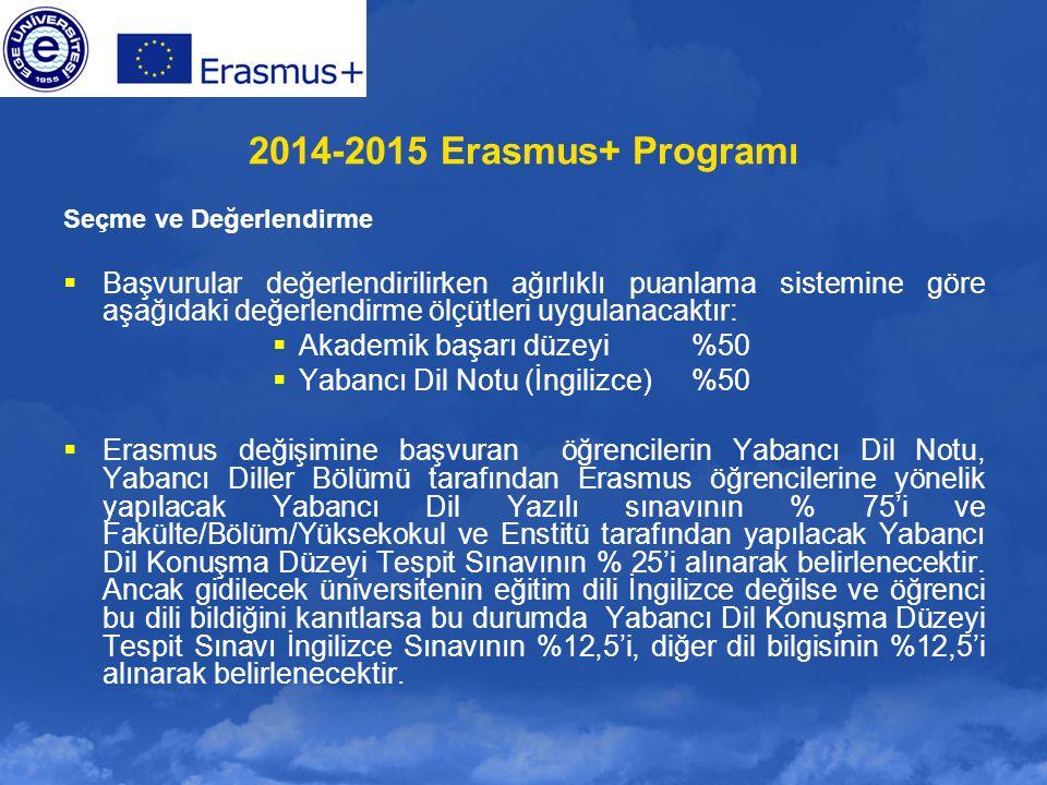 2014-2015 Erasmus+ Programı Seçme ve Değerlendirme.