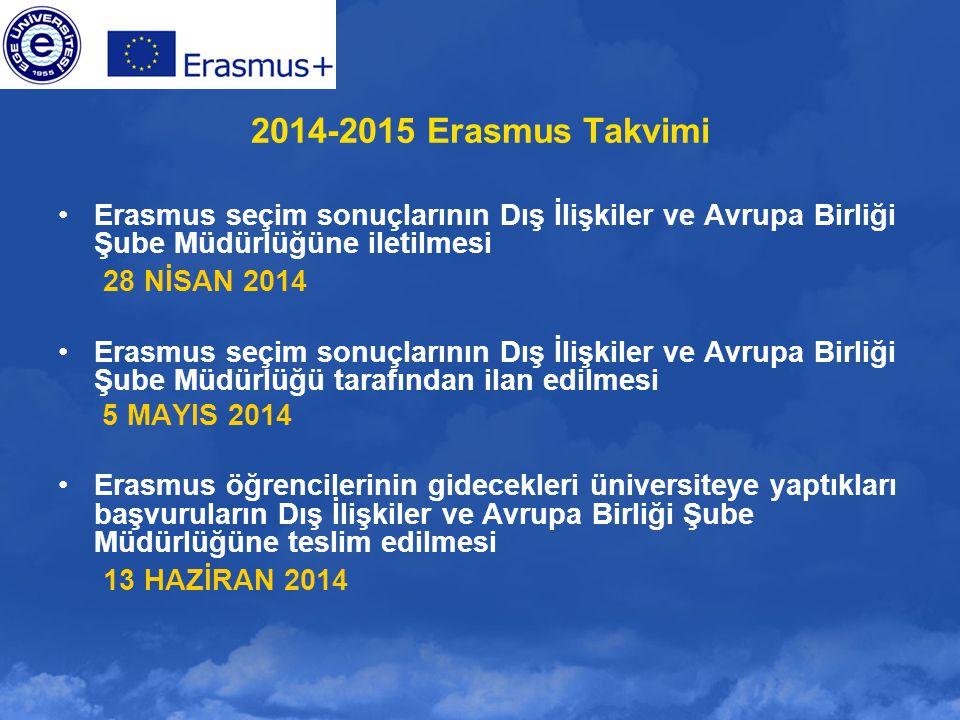 2014-2015 Erasmus Takvimi Erasmus seçim sonuçlarının Dış İlişkiler ve Avrupa Birliği Şube Müdürlüğüne iletilmesi.