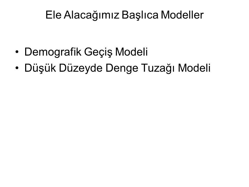 Ele Alacağımız Başlıca Modeller
