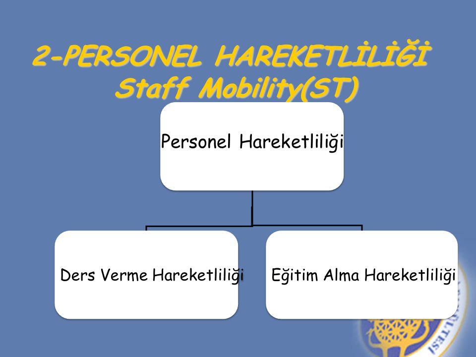 2-PERSONEL HAREKETLİLİĞİ Staff Mobility(ST)