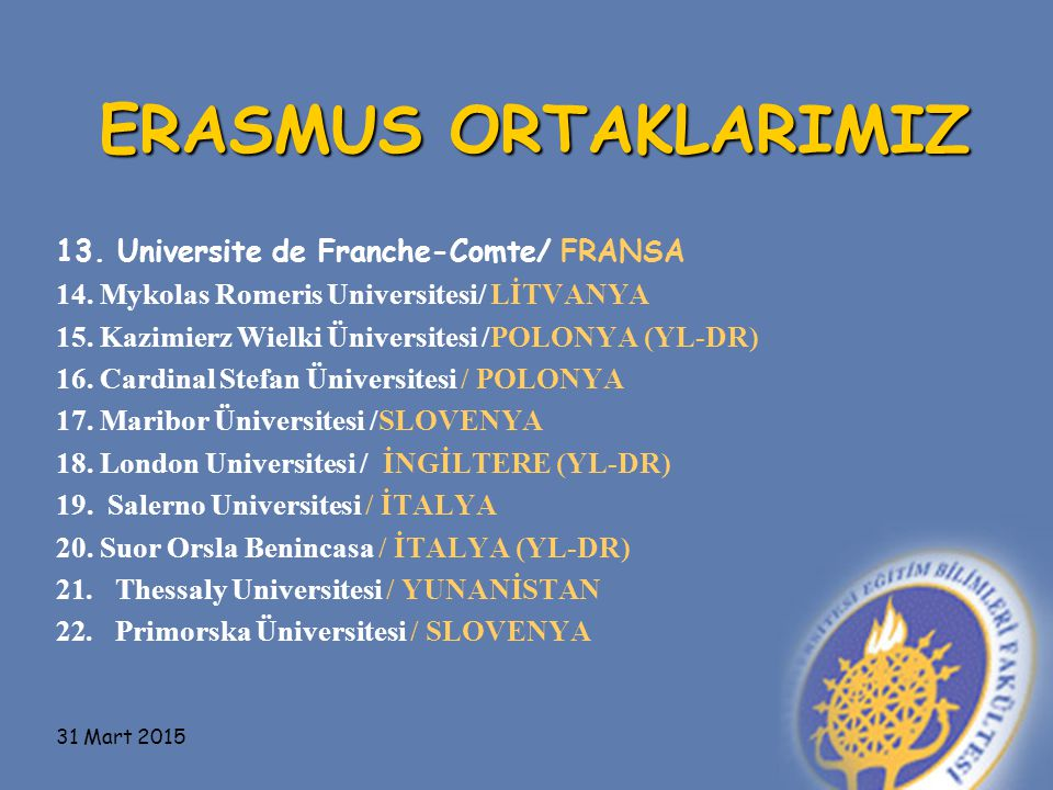 ERASMUS ORTAKLARIMIZ 13. Universite de Franche-Comte/ FRANSA