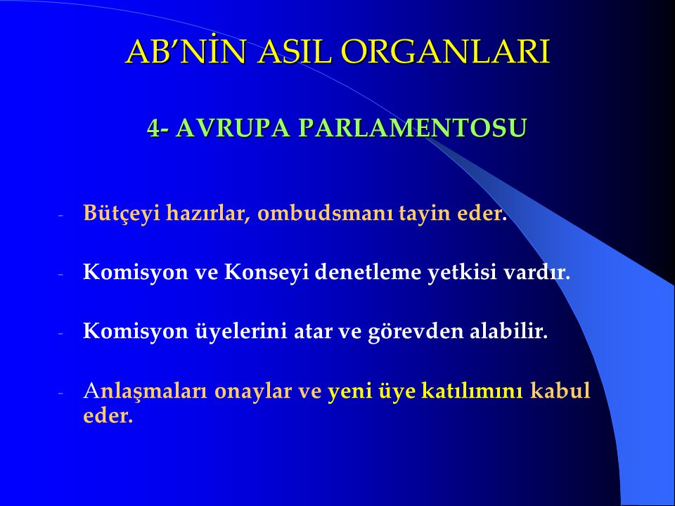 AB'NİN ASIL ORGANLARI 4- AVRUPA PARLAMENTOSU