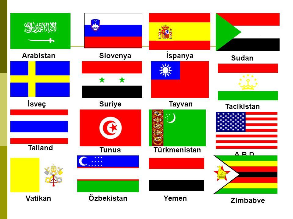 Arabistan Slovenya. İspanya. Sudan. İsveç. Suriye. Tayvan. Tacikistan. Tailand. Tunus. Türkmenistan.