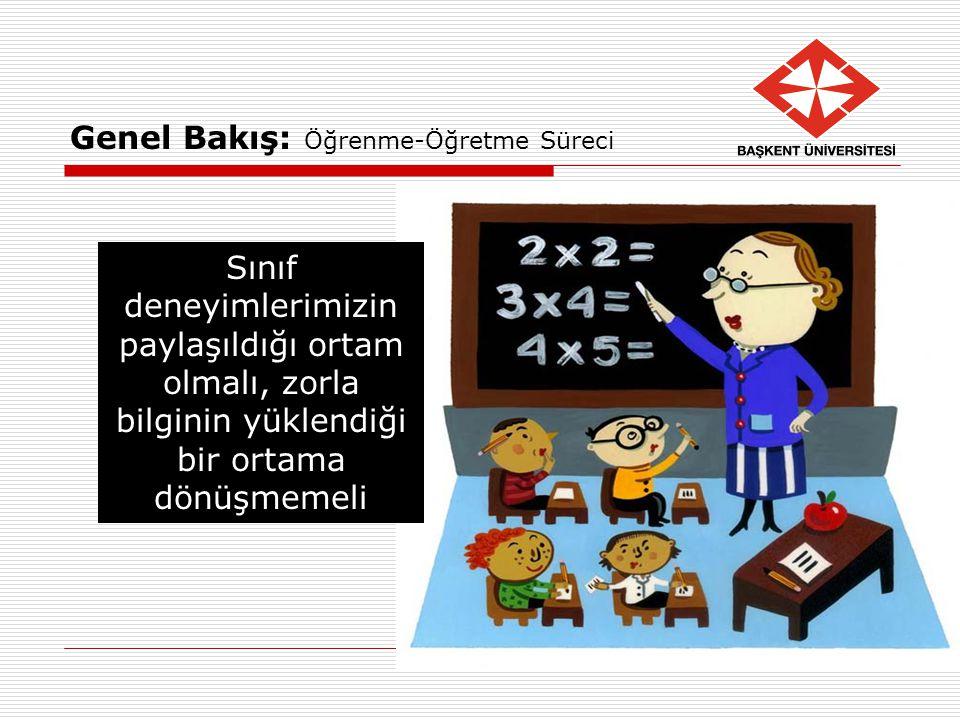 Genel Bakış: Öğrenme-Öğretme Süreci