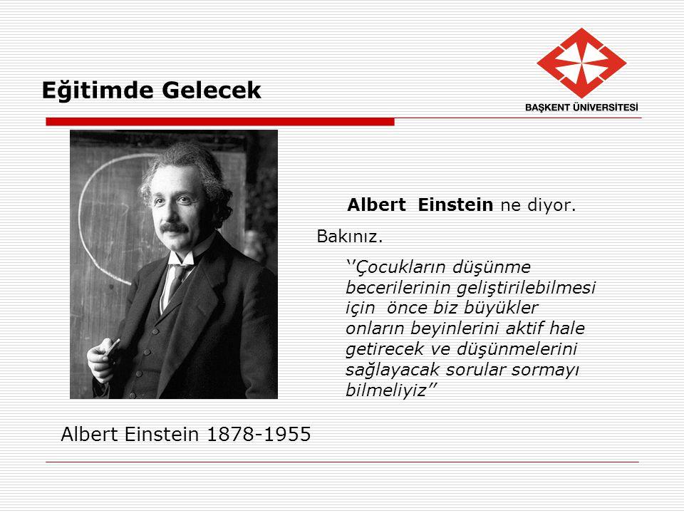 Albert Einstein 1878-1955 Eğitimde Gelecek
