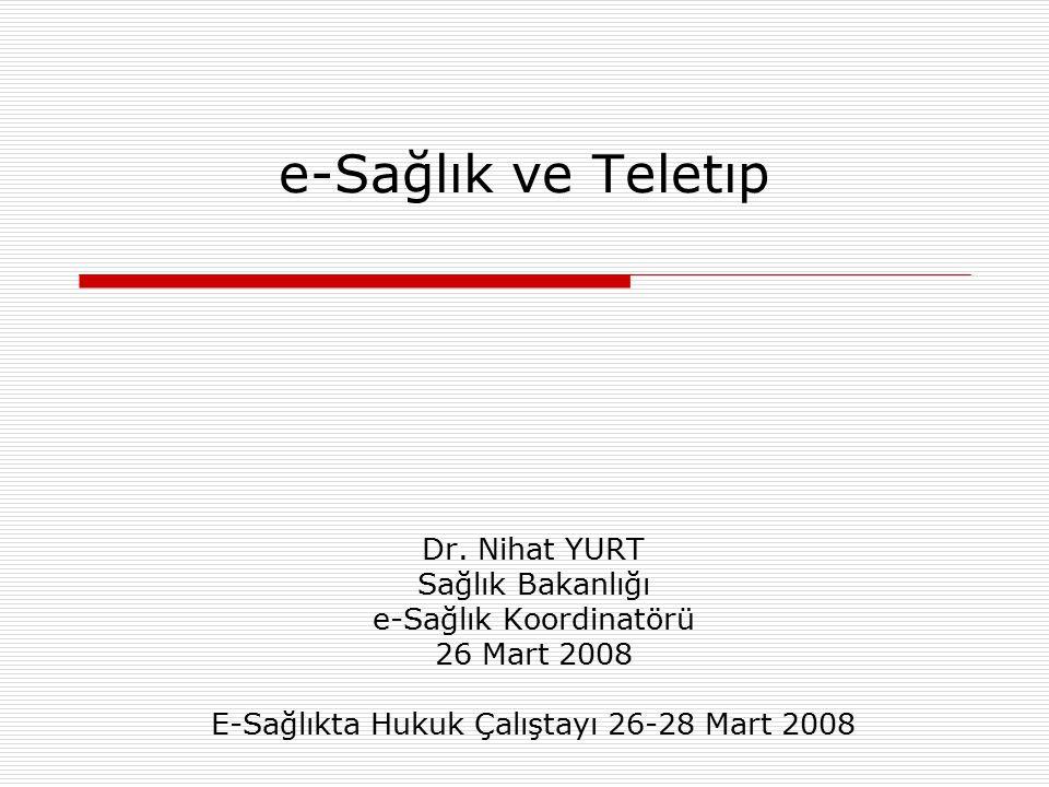 e-Sağlık ve Teletıp Dr. Nihat YURT Sağlık Bakanlığı