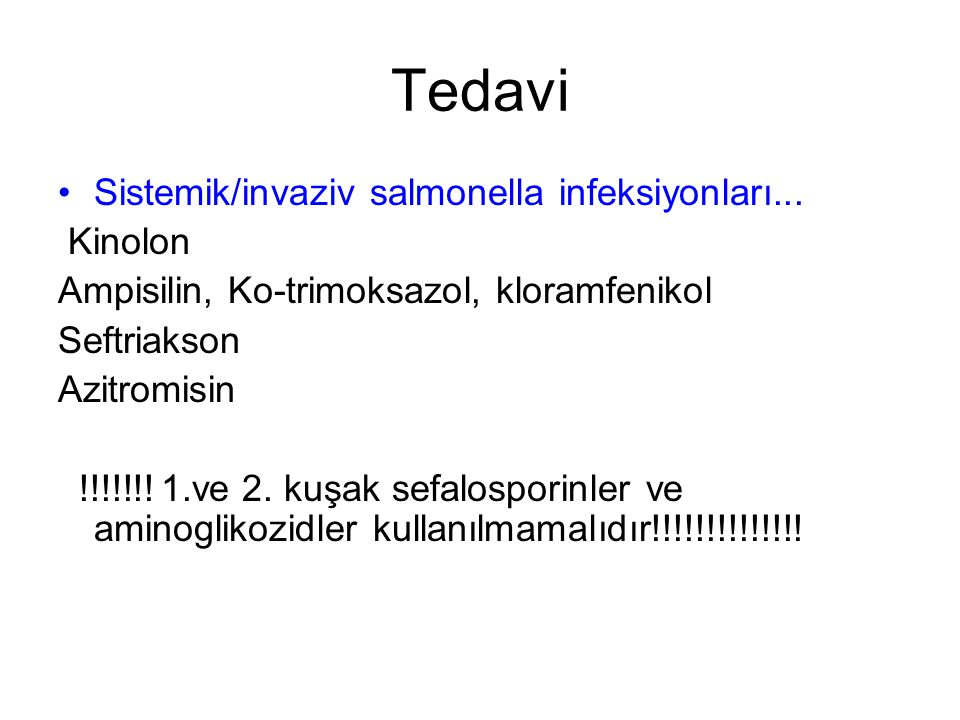Tedavi Sistemik/invaziv salmonella infeksiyonları... Kinolon