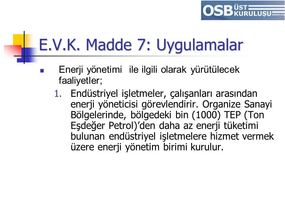 E.V.K. Madde 7: Uygulamalar