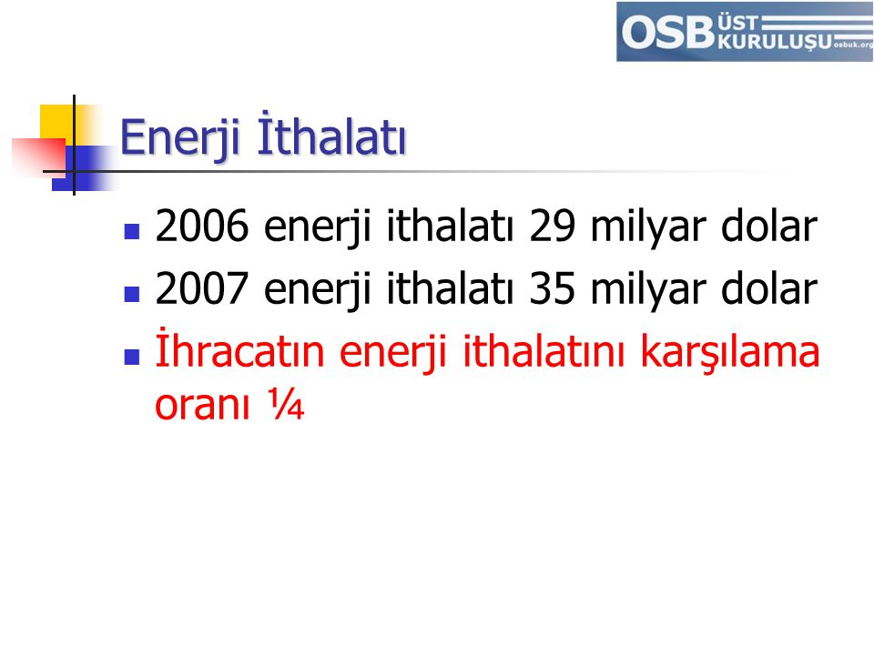 Enerji İthalatı 2006 enerji ithalatı 29 milyar dolar