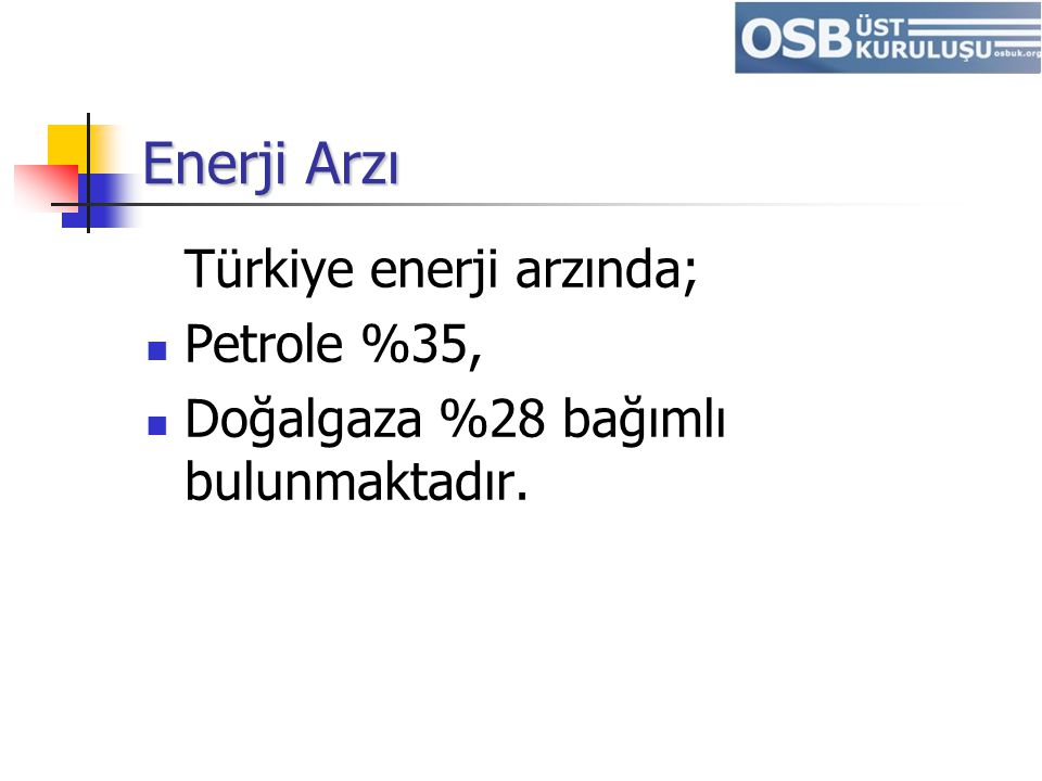 Enerji Arzı Türkiye enerji arzında; Petrole %35,