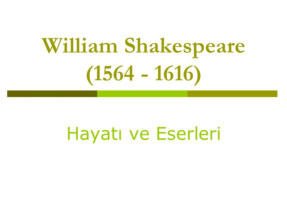 William Shakespeare (1564 - 1616)