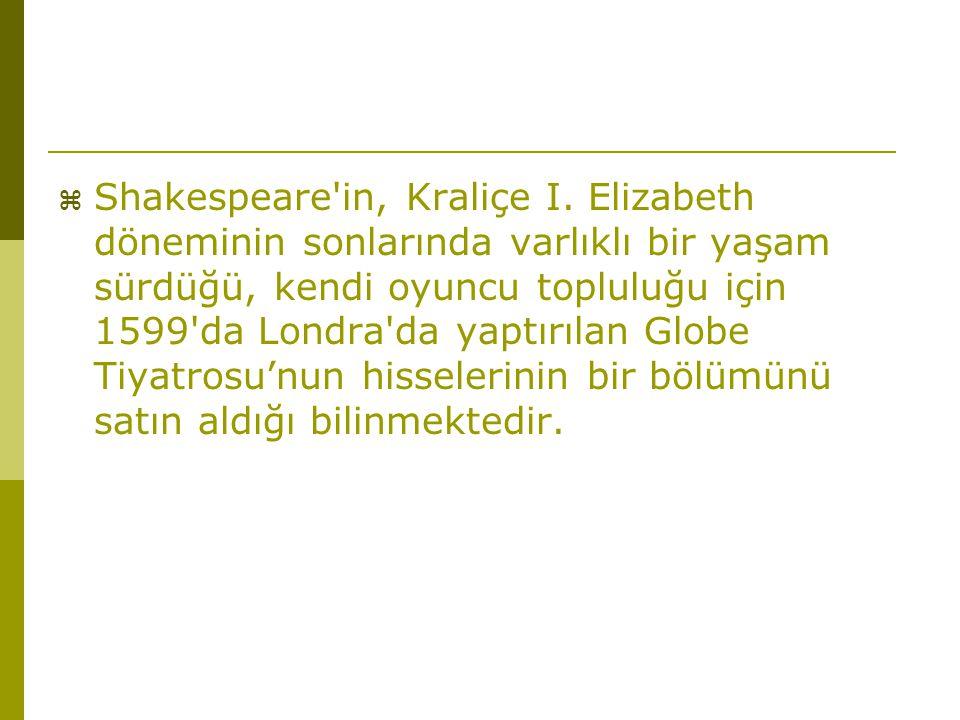 Shakespeare in, Kraliçe I