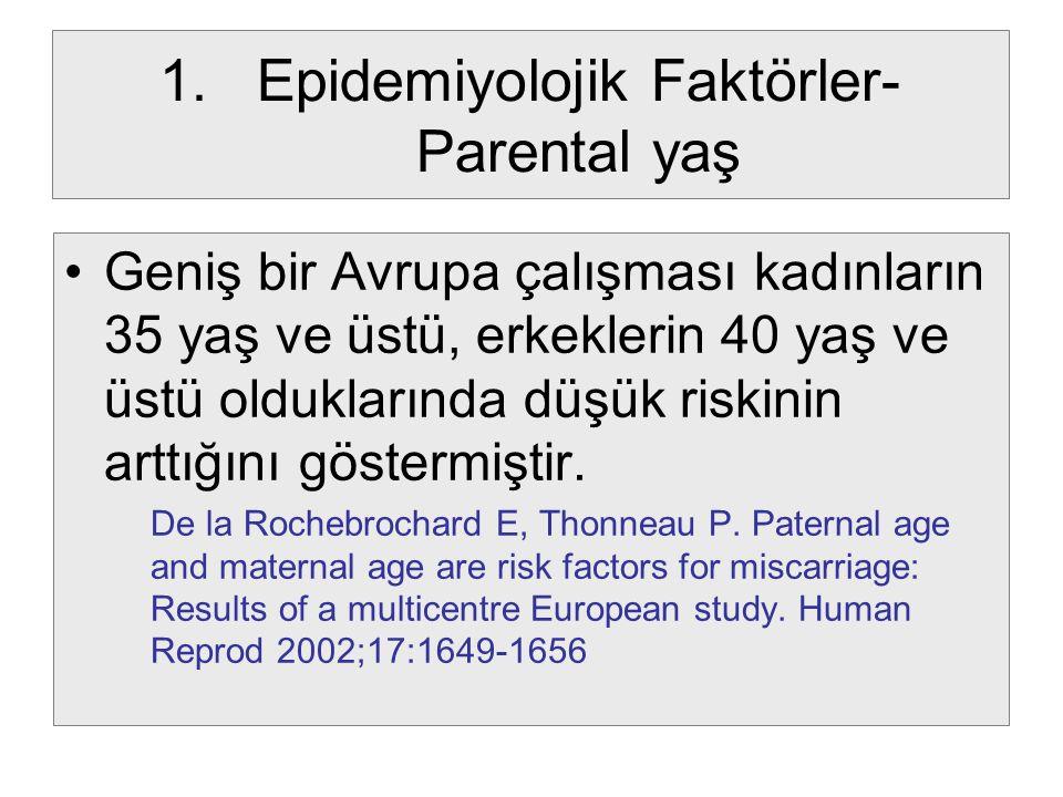 Epidemiyolojik Faktörler-Parental yaş
