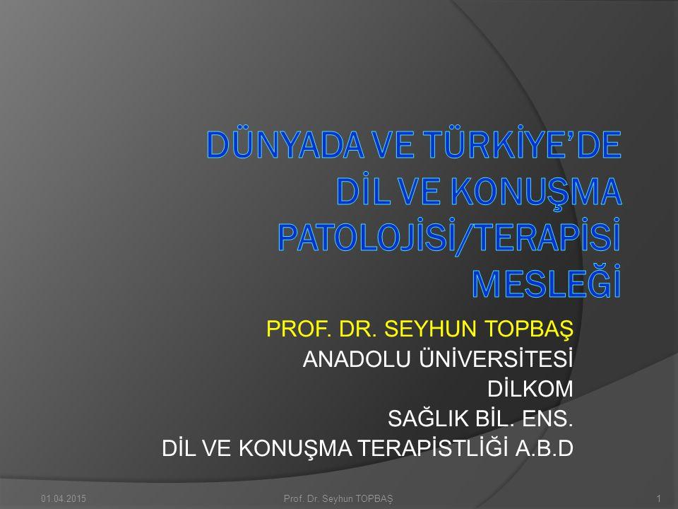 DÜNYADA VE TÜRKİYE'DE DİL VE KONUŞMA PATOLOJİSİ/TERAPİSİ MESLEĞİ