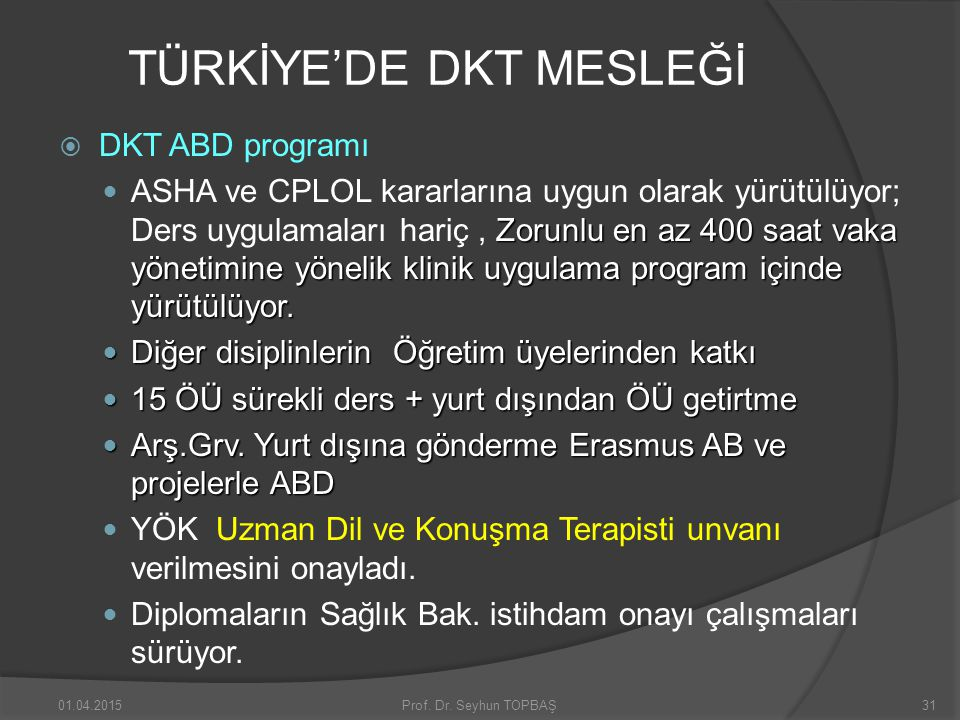 TÜRKİYE'DE DKT MESLEĞİ