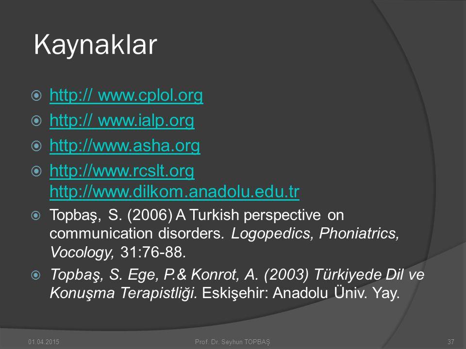 Kaynaklar http:// www.cplol.org http:// www.ialp.org