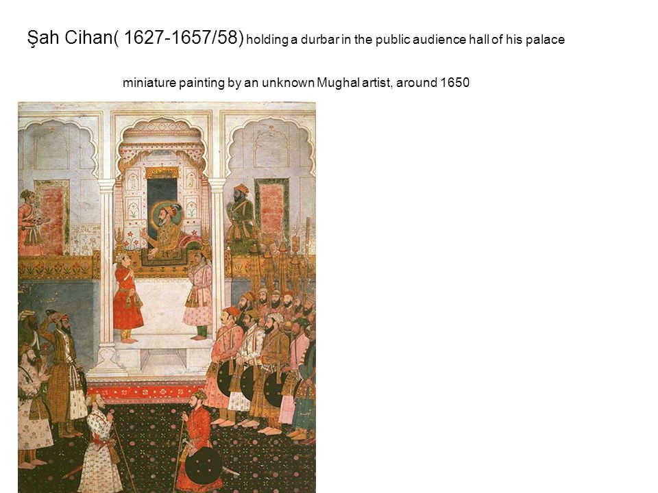 Şah Cihan( 1627-1657/58) holding a durbar in the public audience hall of his palace miniature painting by an unknown Mughal artist, around 1650