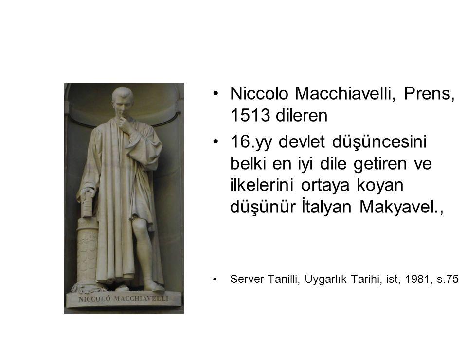 Niccolo Macchiavelli, Prens, 1513 dileren