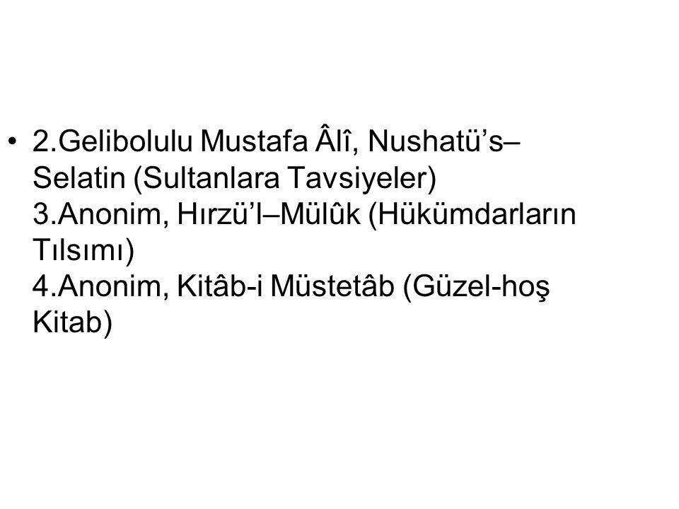 2. Gelibolulu Mustafa Âlî, Nushatü's–Selatin (Sultanlara Tavsiyeler) 3