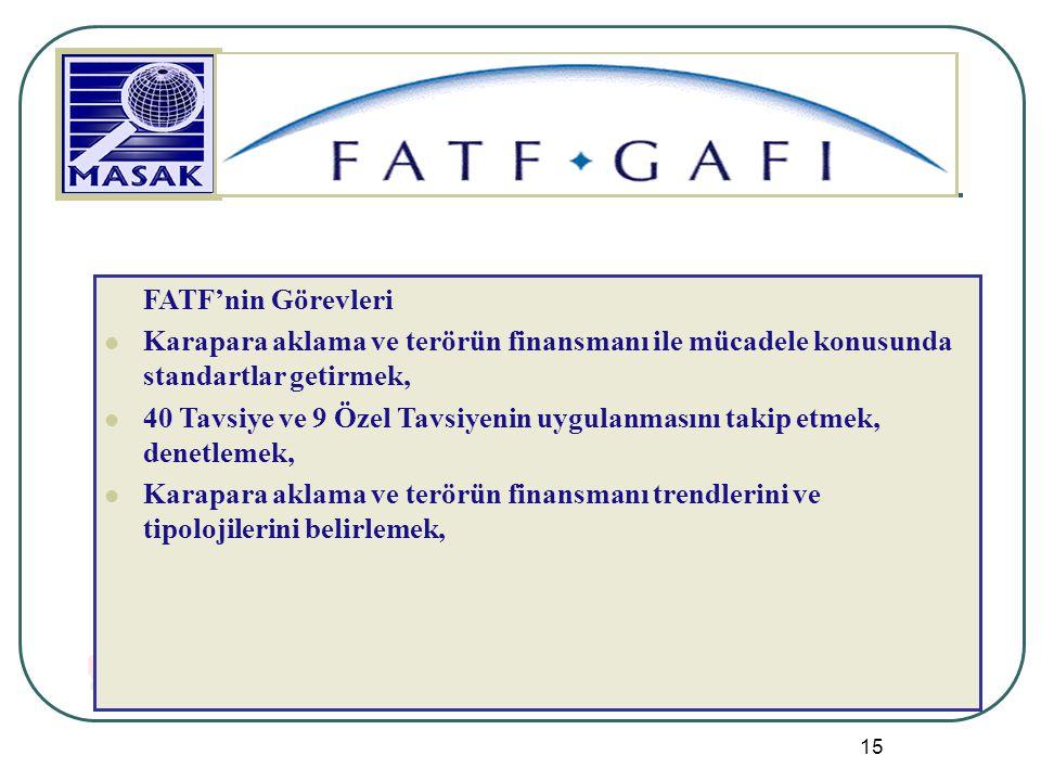 FATF'nin Görevleri Karapara aklama ve terörün finansmanı ile mücadele konusunda standartlar getirmek,
