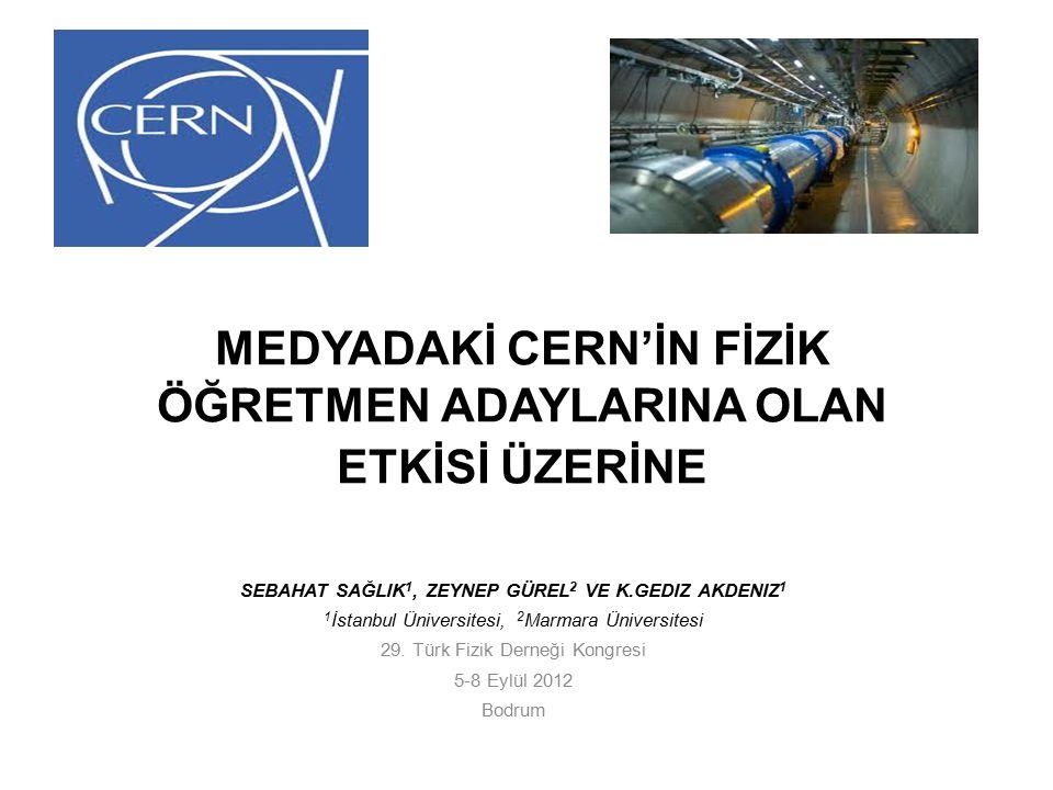 MEDYADAKİ CERN'İN FİZİK ÖĞRETMEN ADAYLARINA OLAN ETKİSİ ÜZERİNE