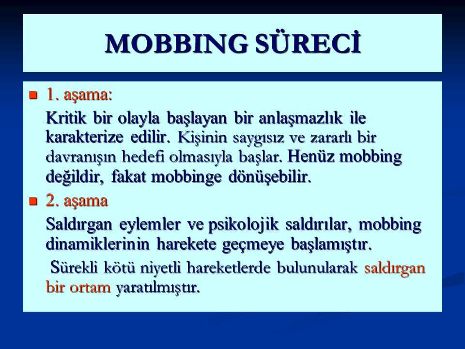 MOBBING SÜRECİ 1. aşama:
