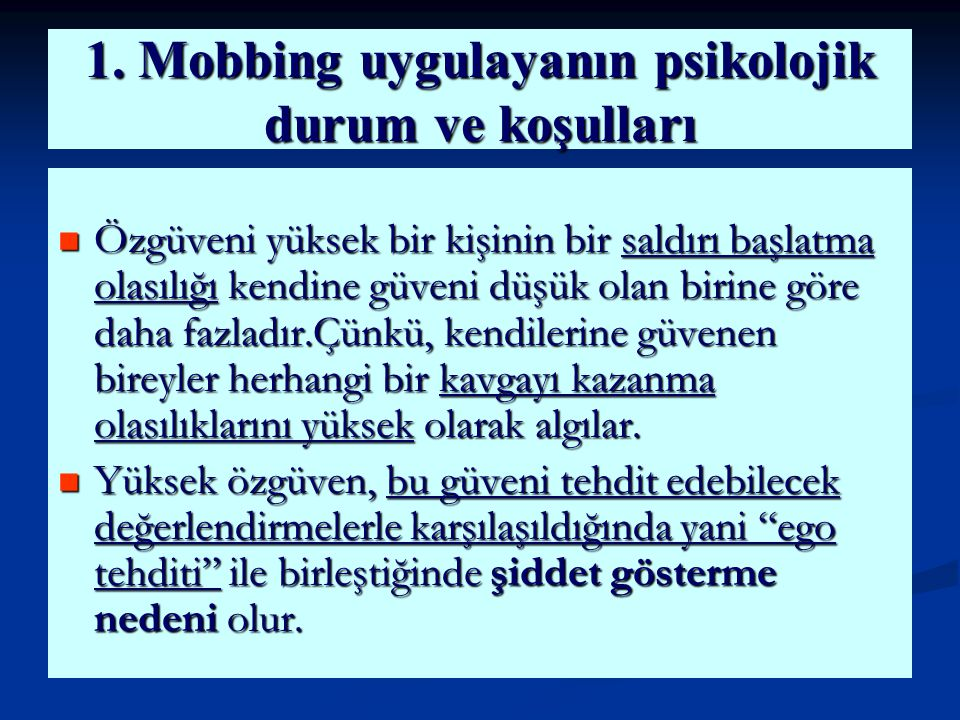 1. Mobbing uygulayanın psikolojik durum ve koşulları