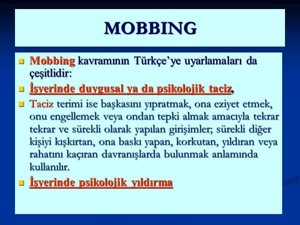 MOBBING Mobbing kavramının Türkçe'ye uyarlamaları da çeşitlidir: