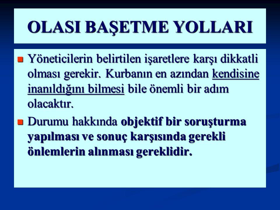 OLASI BAŞETME YOLLARI