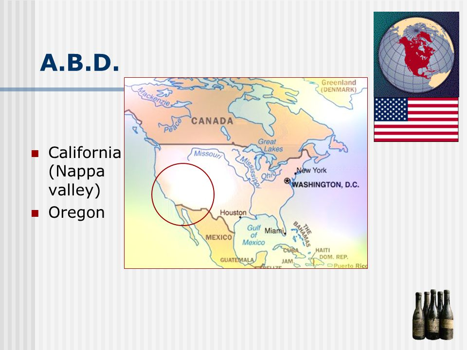 A.B.D. California (Nappa valley) Oregon