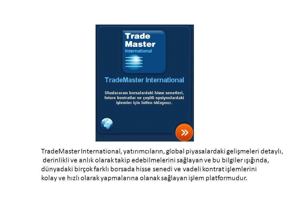 TradeMaster International, yatırımcıların, global piyasalardaki gelişmeleri detaylı,