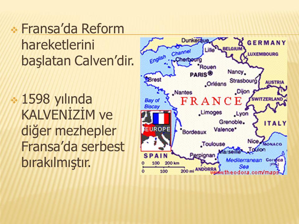 Fransa'da Reform hareketlerini başlatan Calven'dir.