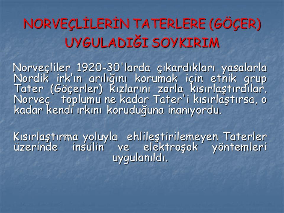 NORVEÇLİLERİN TATERLERE (GÖÇER) UYGULADIĞI SOYKIRIM