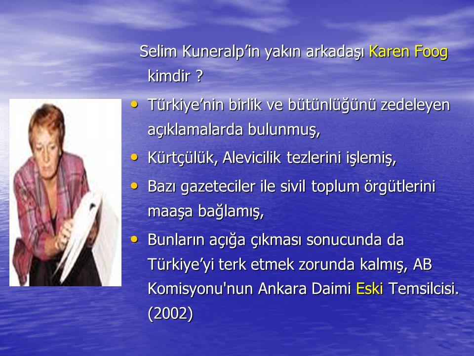 Selim Kuneralp'in yakın arkadaşı Karen Foog kimdir