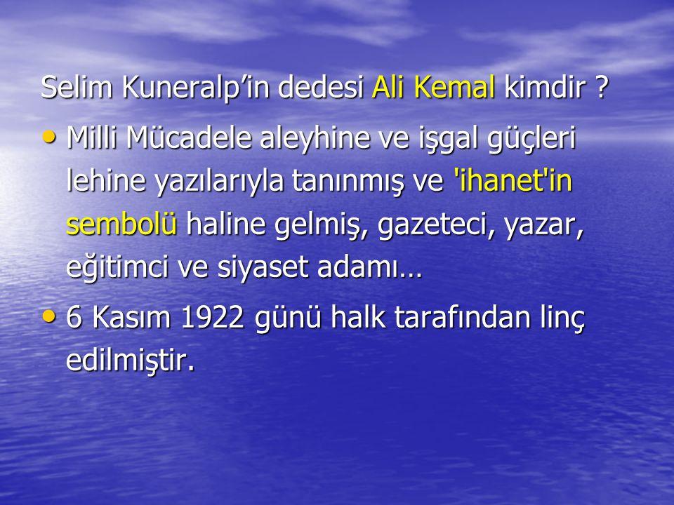 Selim Kuneralp'in dedesi Ali Kemal kimdir
