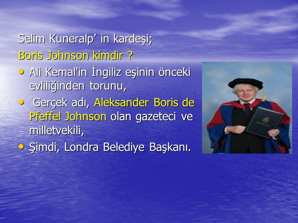Selim Kuneralp' in kardeşi;