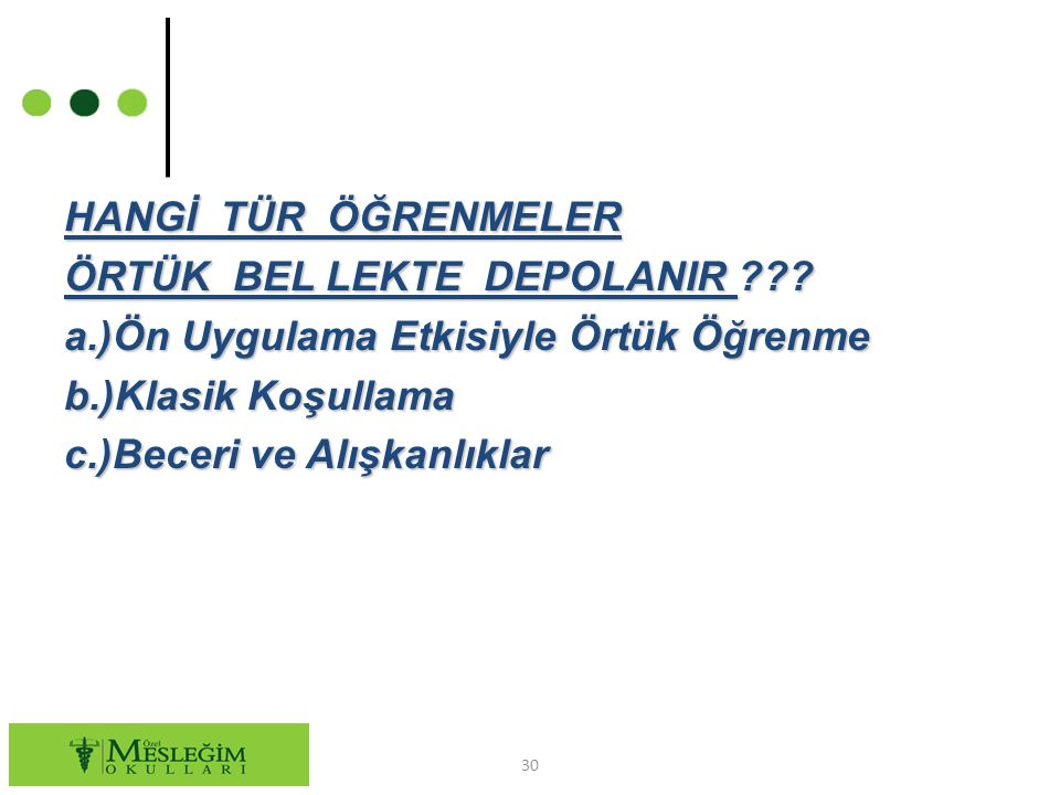 HANGİ TÜR ÖĞRENMELER ÖRTÜK BEL LEKTE DEPOLANIR. a