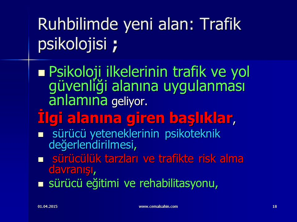 Ruhbilimde yeni alan: Trafik psikolojisi ;