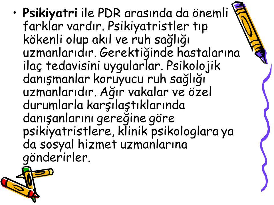 Psikiyatri ile PDR arasında da önemli farklar vardır