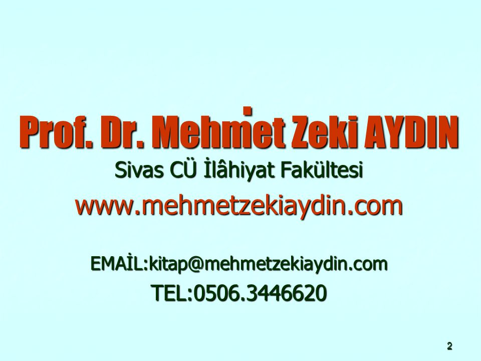 Prof. Dr. Mehmet Zeki AYDIN Sivas CÜ İlâhiyat Fakültesi